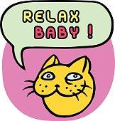 Relax Baby! Cartoon Cat Head. Speech Bubble. Vector Illustration.