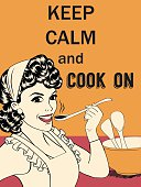 "Retro funny illustration with massage""Keep calm and cook on"""