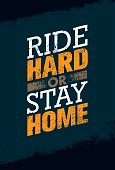 Ride Hard Or Ride Home. Creative Vector Bike Motivation Quote Banner On Grunge Distressed Background