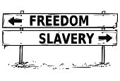 Road Block Arrow Sign Drawing of Freedom or Slavery Decision
