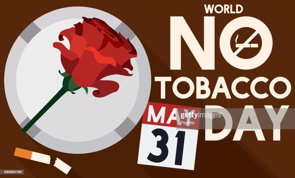 Rose, Ashtray, Broken Cigarette and Calendar for No Tobacco Day