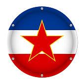 round metallic flag of Yugoslavia with screws
