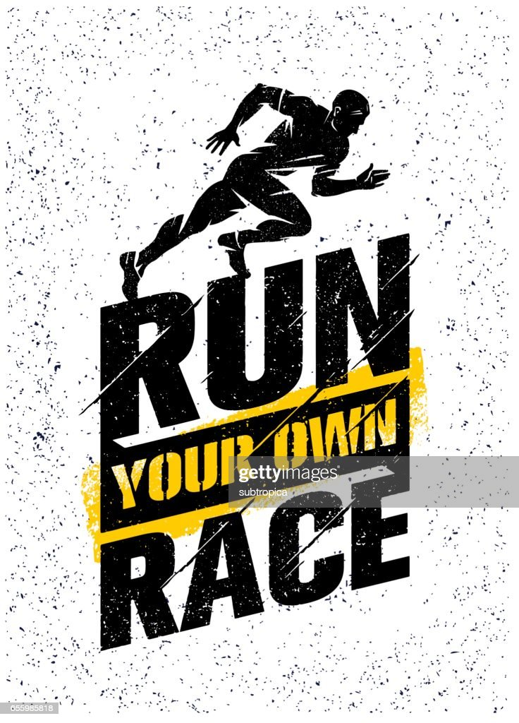 Run Your Own Race. Inspiring Active Sport Creative Motivation Quote Template. Vector Rough Typography Banner Design
