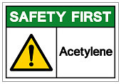 Safety First Acetylene Symbol Sign, Vector Illustration, Isolate On White Background Label .EPS10