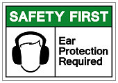 Safety First Ear Protection Required Symbol Sign, Vector Illustration, Isolate On White Background Label. EPS10