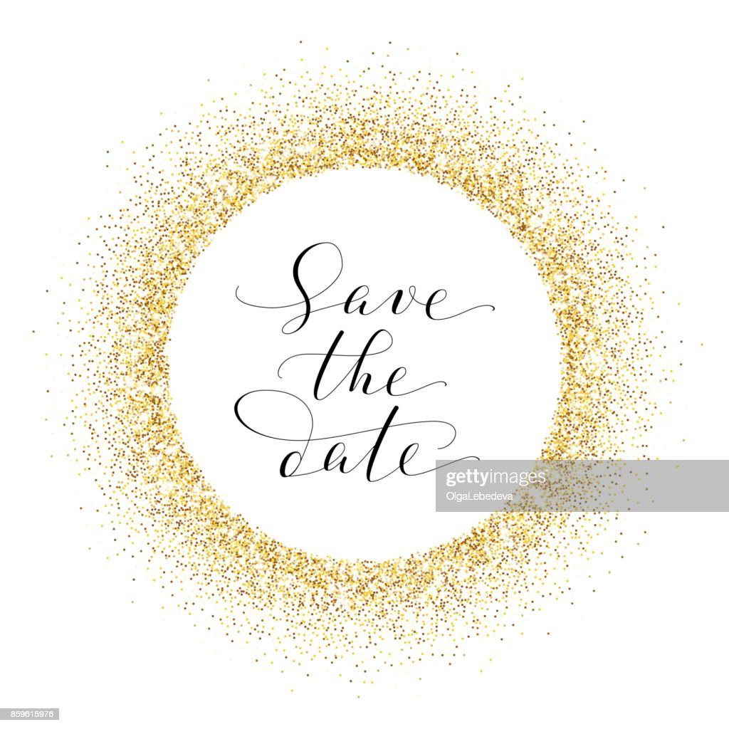 Save the date card, hand written custom calligraphy on white. Sparkling golden frame, glitter circle.
