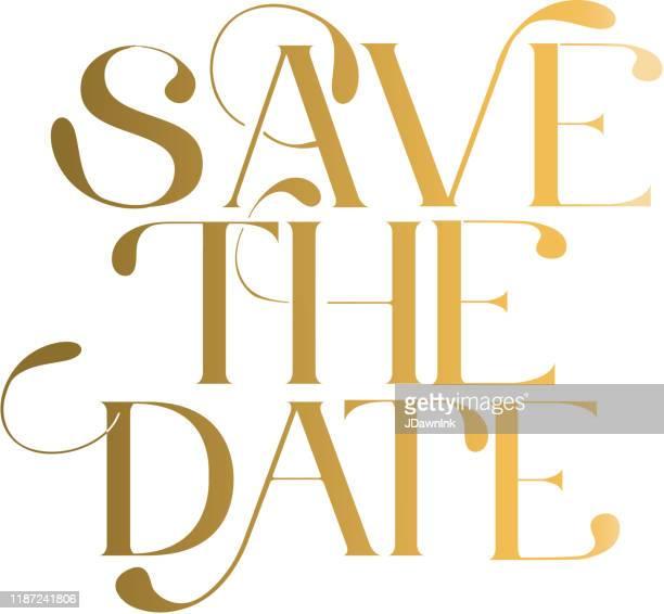 save the date hochzeit typografie design in gold - einladungskarte stock-grafiken, -clipart, -cartoons und -symbole