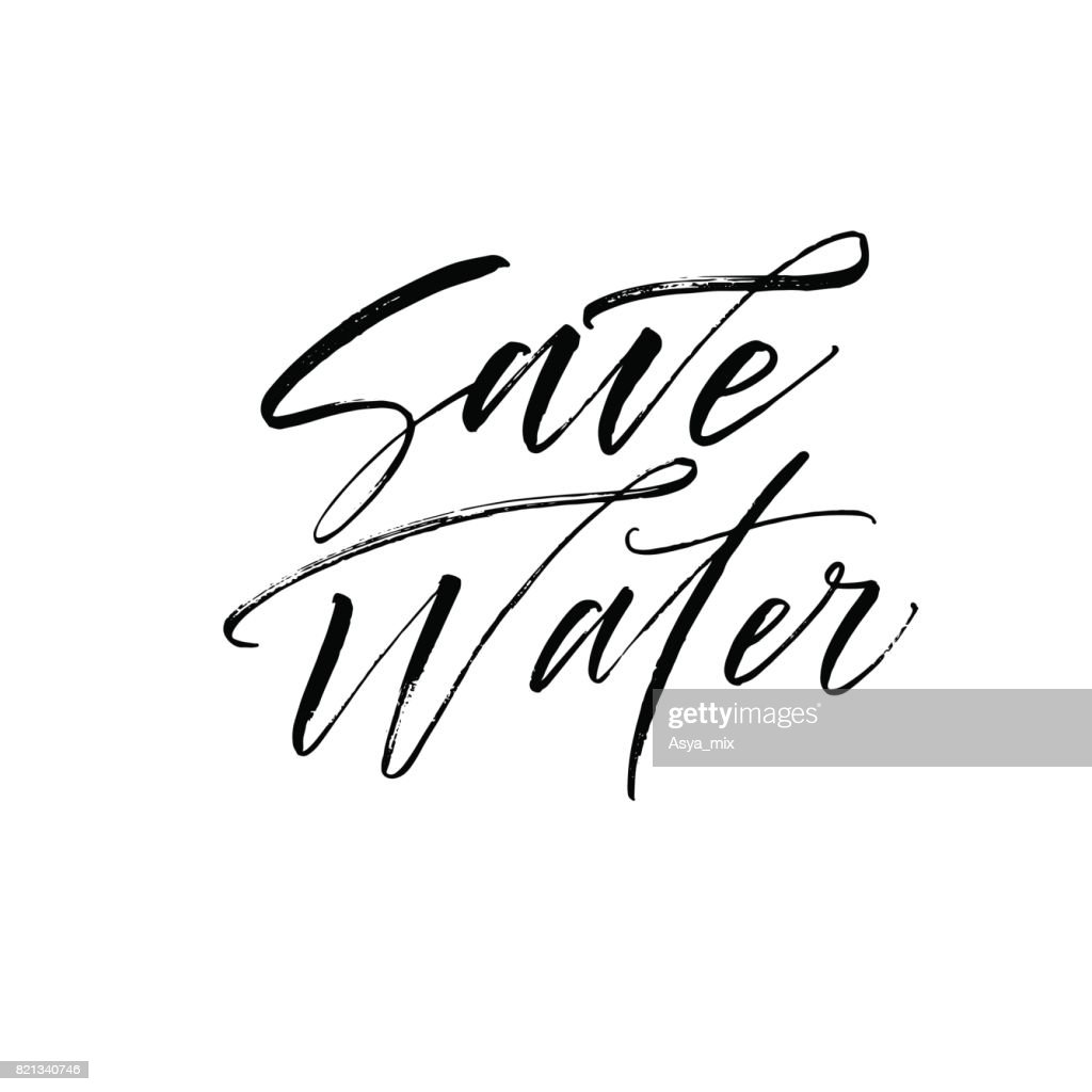Save water phrase.