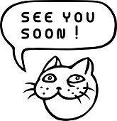 See You Soon! Cartoon Cat Head. Speech Bubble. Vector Illustration.
