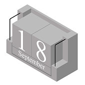 September 18th date on a single day calendar. Gray wood block calendar present date 18 and month September isolated on white background. Holiday. Season. Vector isometric illustration