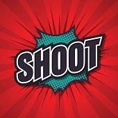 Shoot, comic speech bubble, vector illustration.