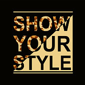 Show your style slogan for your design with leopard pattern. Vector illustration varsity, graphic for t-shirt.
