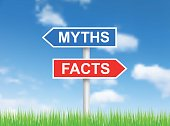 """Signs """"Myths"""" and """"Facts"""" over sky"""