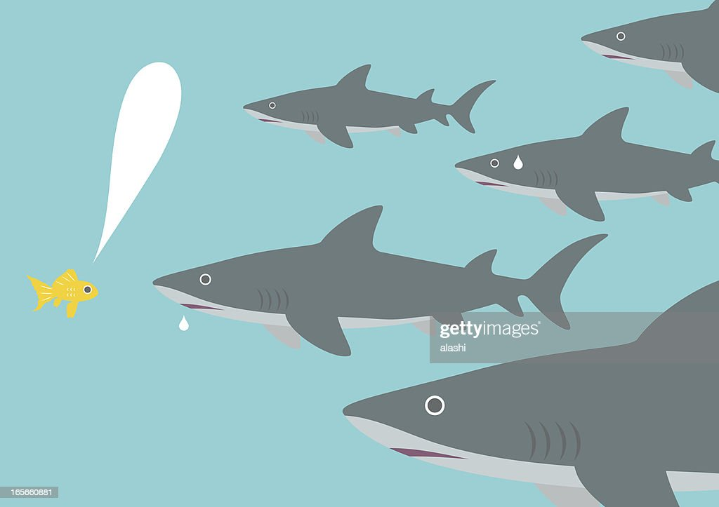 Small fish facing sharks ( Courage )