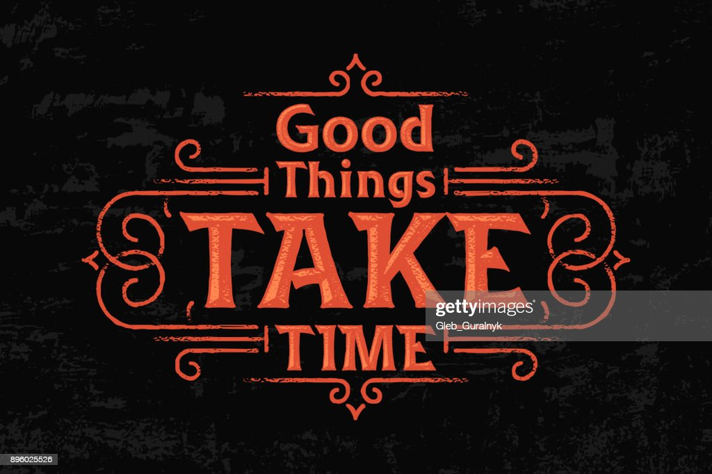 Smart quote lettering composition with text 'Good things take time'