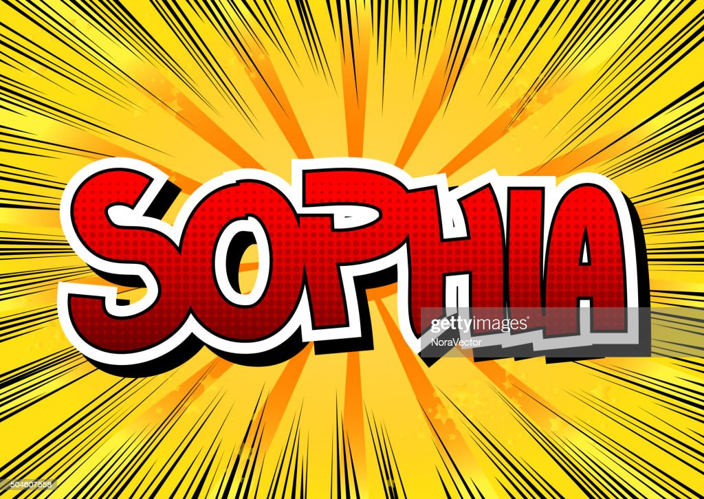 Sophia - Comic book style female name.