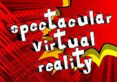 Spectacular Virtual Reality
