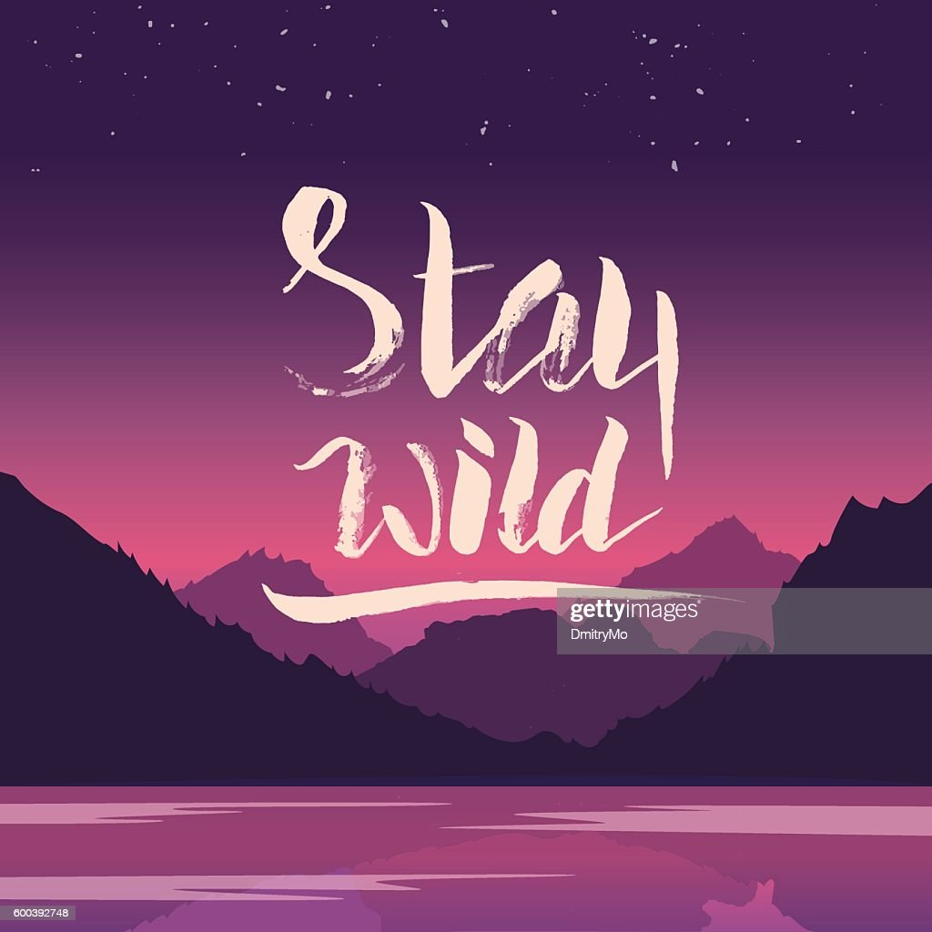 Stay wild. Hand lettering illustration