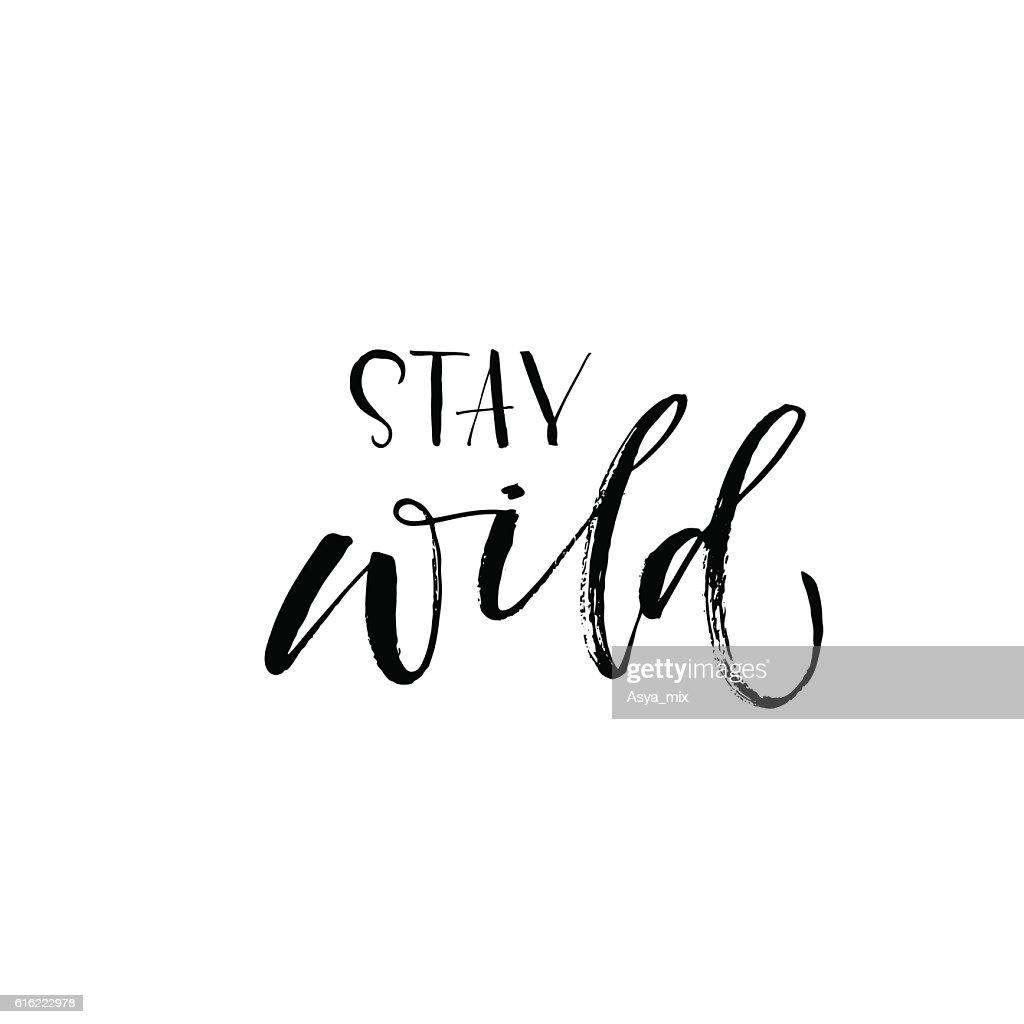 Stay wild phrase. : Vector Art