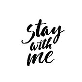 Stay with me card or poster.