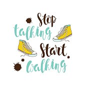 """stop talking, start walking "" poster."