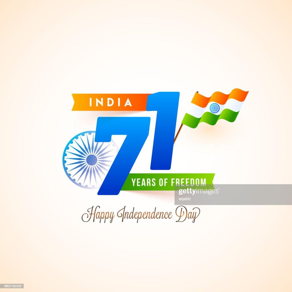 Stylish text 71 years of Freedom, waving flag, Ashoka Wheel. Indian Independence Day celebration concept.