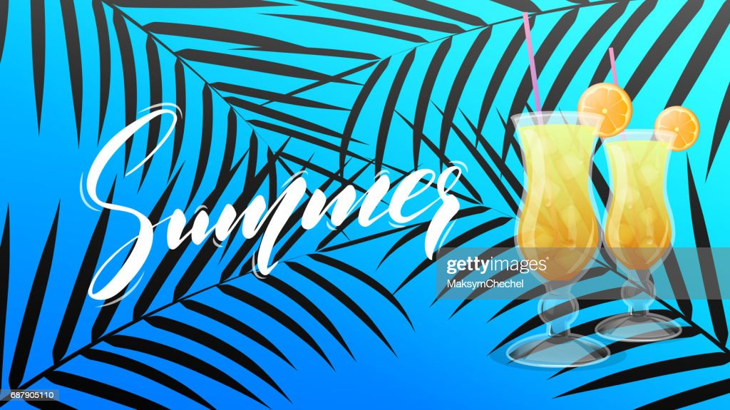 Summer. Exotic cocktail with palm leaves background and Summer lettering. Tropical banner