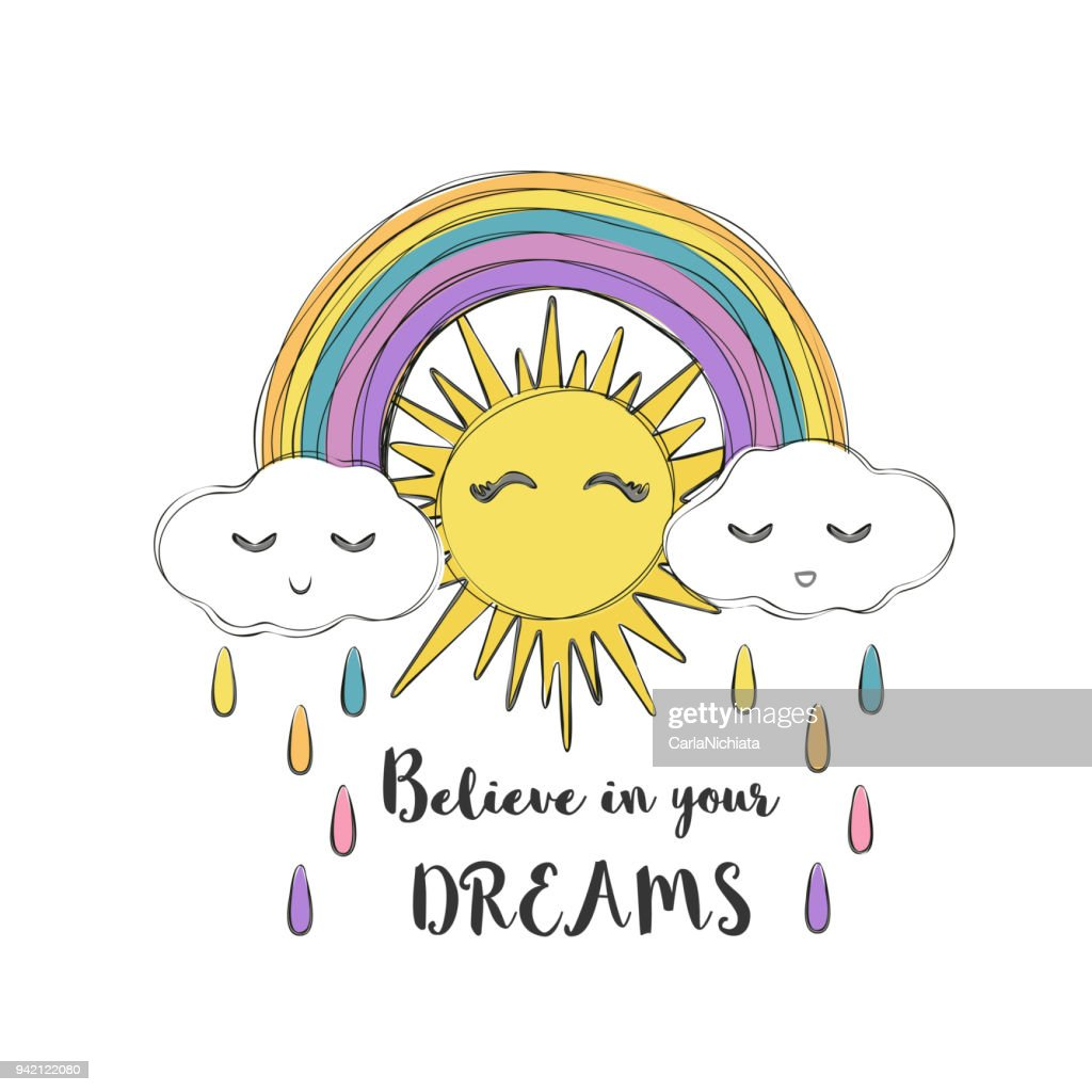 Sun and rainbow cute vector illustration. Believe in your dreams