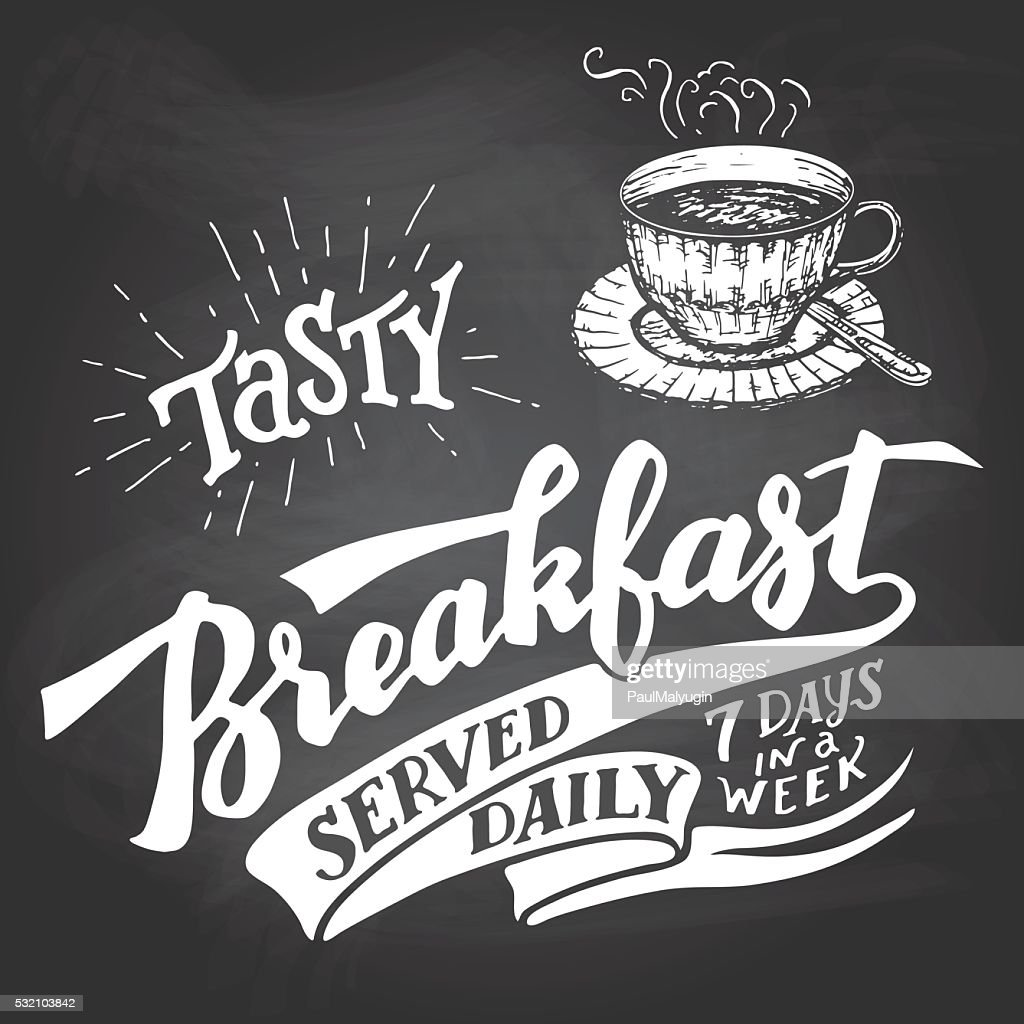 Tasty breakfast served daily chalkboard lettering