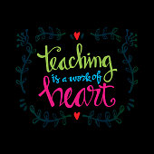 Teaching is a work of heart typography. Inspirational quote.