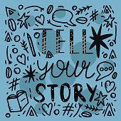 Tell your story handwritten lettering.