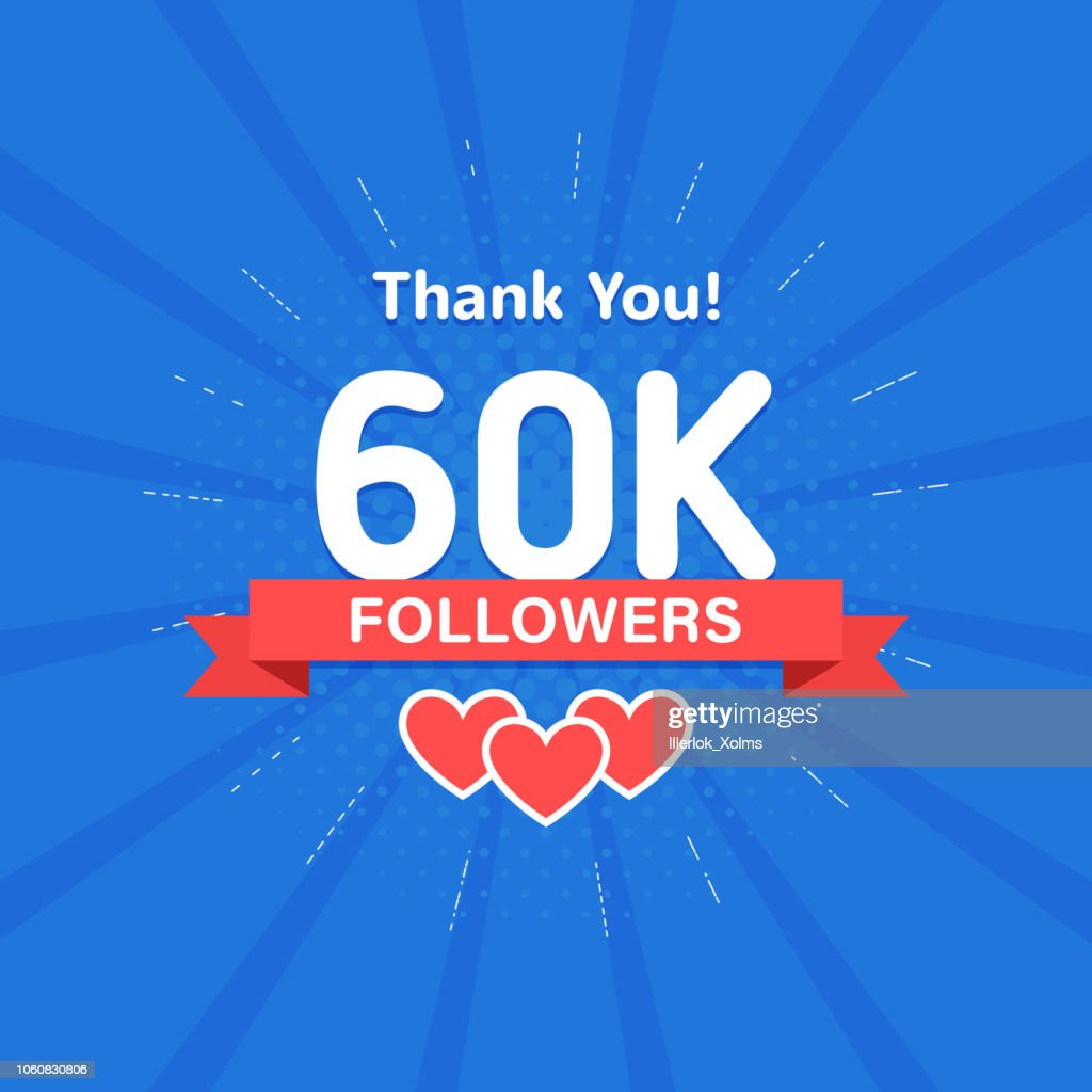 Thank you 60000 or 60k followers. Congratulation card. Web Social media concept. Blogger celebrates a many large number of subscribers.