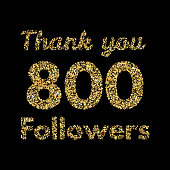 Thank you 800 followers.Template for social media. Gold glitter lettering. Vector illustrtion.