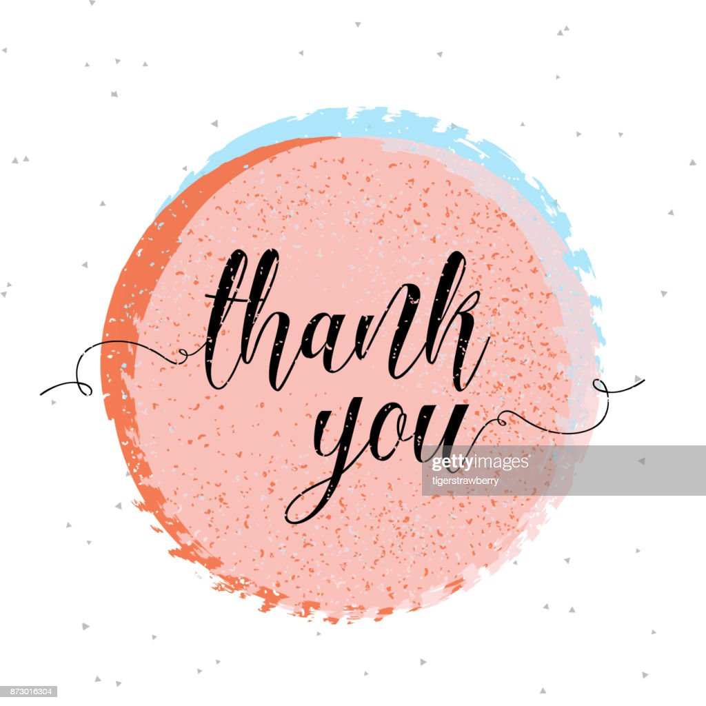 Thank you, hand written calligraphy on rusty circle background. Brush painted letters on round textured watercolor stroke background. Vector illustration.