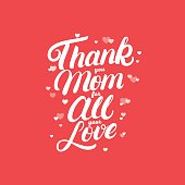 Thank you Mom for all your love hand written lettering.