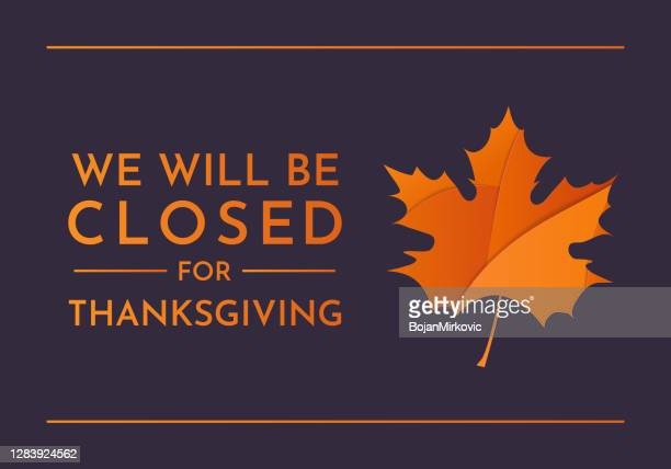 thanksgiving, we will be closed sign. vector - closing stock illustrations