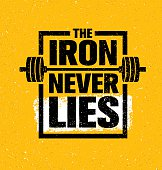 The Iron Never Lies. Workout Powerlifting Gym Motivation Sign Concept