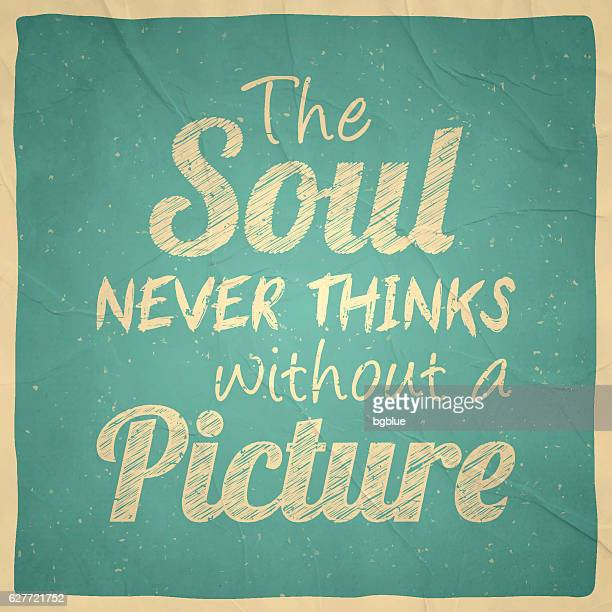 ilustrações, clipart, desenhos animados e ícones de the soul never thinks without a picture - vintage background - ditados