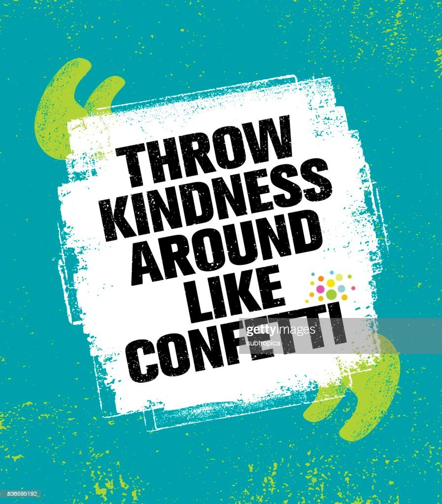 Throw Kindness Around Like Confetti. Inspiring Creative Motivation Quote Poster Template. Vector Typography