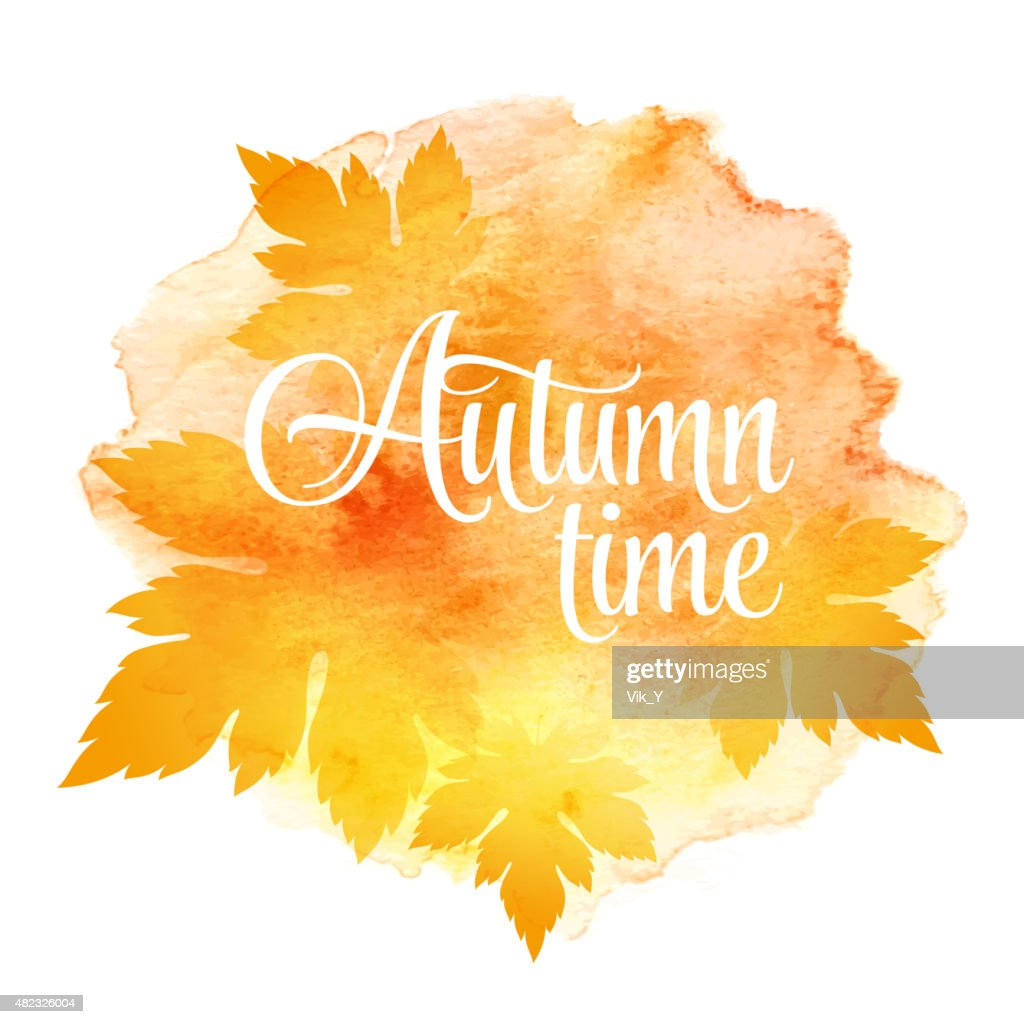 AUTUMN time and three leaves. Watercolor background. Vector illustration