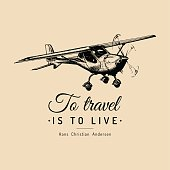 To travel is to live motivational quote. Vintage airplane icon. Hand sketched aviation illustration.
