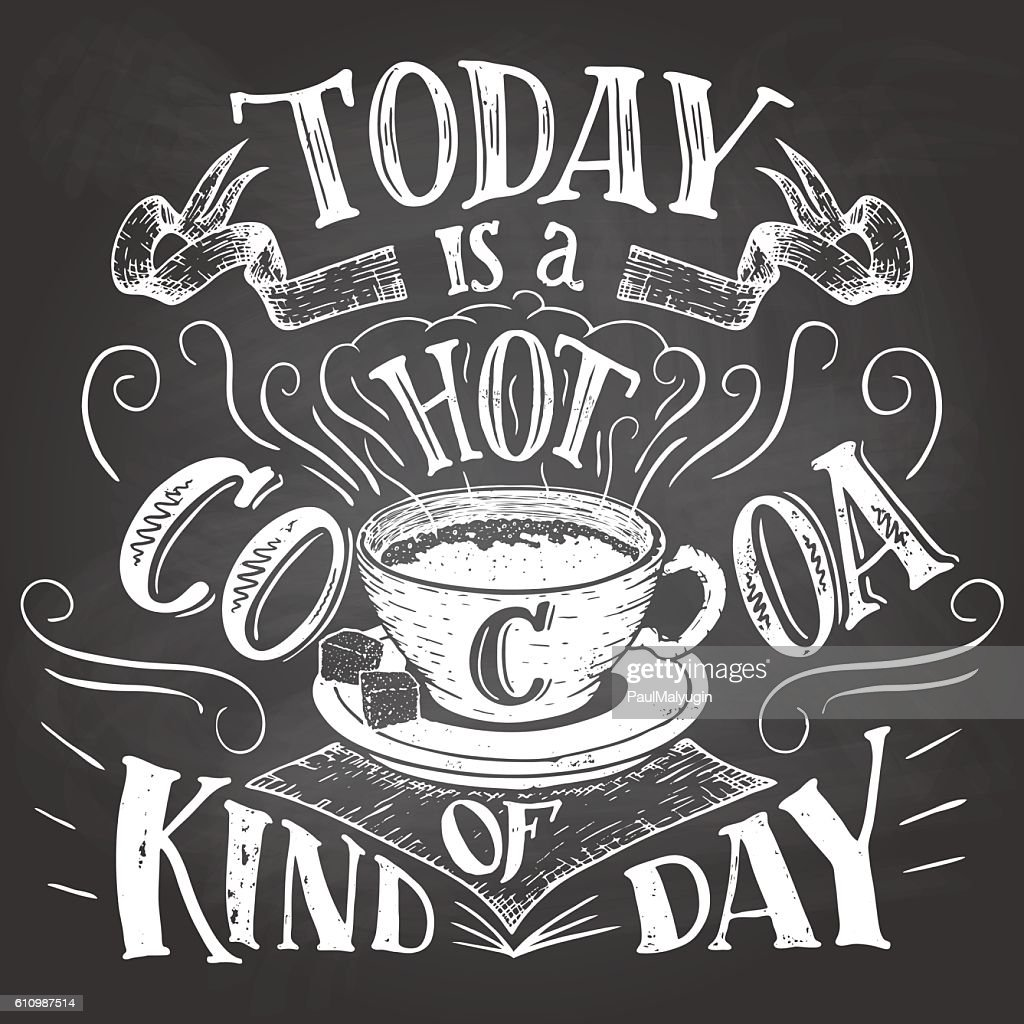 Today is a hot cocoa kind of day chalkboard