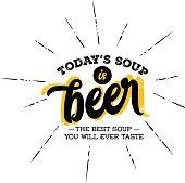 Today's Soup is Beer. Marketing Humor, Joke about Beer.