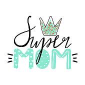 "Trendy typography slogan design ""Super Mom"" sign."