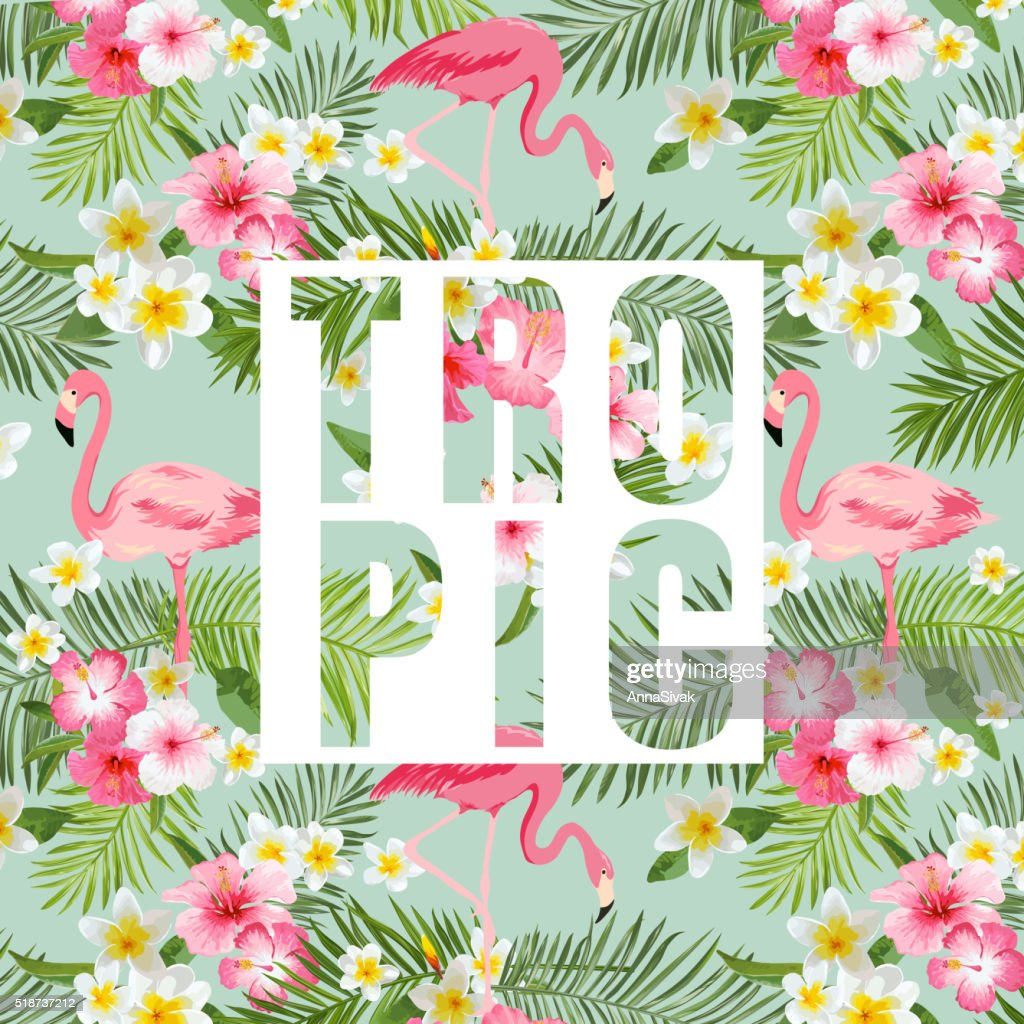 Tropical Flowers and Leaves. Tropical Flamingo Background. Exotic Background
