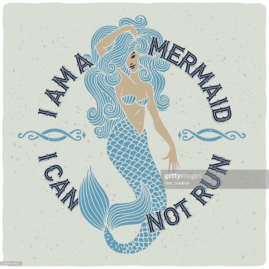 T-shirt print with beautiful mermaid and funny slogan.