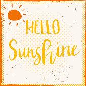 Unique hand drawn lettering poster with a phrase Hello Sunshine.