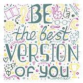 Unique hand drawn lettering quote with a phrase Be the best version of you.