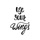 Use your wings. Inspirational quote.