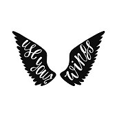 Use your wings. Inspirational quote